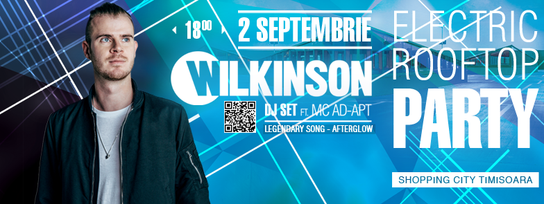 Wilkinson ☀️ Electric Rooftop Party ☀️ Shopping City Timișoara ☀️ 2 Septembrie 2016